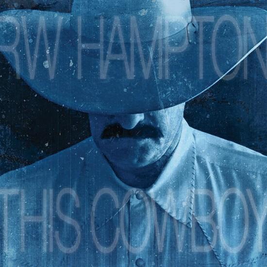 R.W. Hampton - This Cowboy