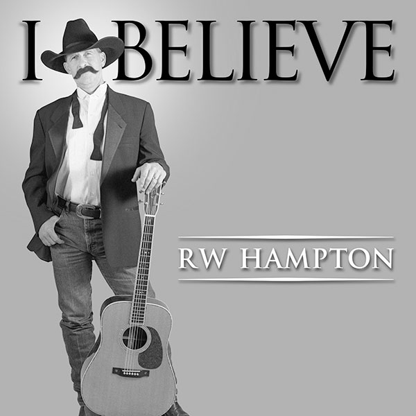 R.W. Hampton - I Believe