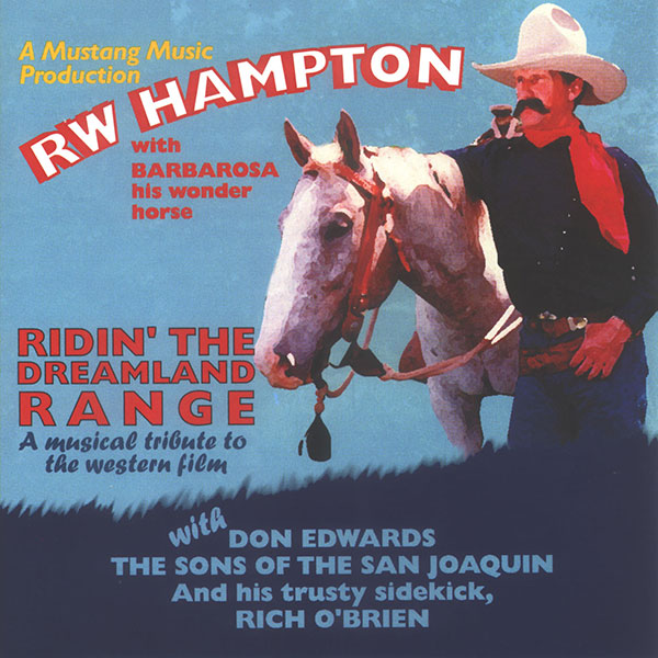 Ridin' The Dreamland Range - R.W. Hampton