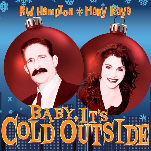 R.W. Hampton and Mary Kaye - Baby, It's Cold Outside
