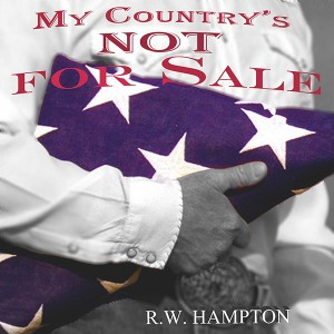 R.W. Hampton - My Country's Not For Sale
